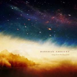 Songs From The Deep Field - Darshan Ambient