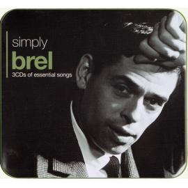 Simply Brel (3CDs Of Essential Songs) - Jacques Brel