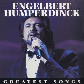 Greatest Songs - Engelbert Humperdinck