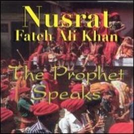 PROPHET SPEAKS - Nusrat Fateh Ali Khan