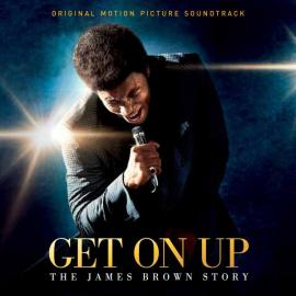 Get On Up - The James Brown Story (Original Motion Picture Soundtrack) - James Brown