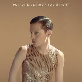 Too Bright - Perfume Genius