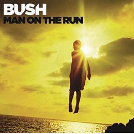 Man On The Run - Bush