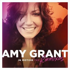 In Motion (The Remixes) - Amy Grant