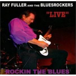 LIVE ROCKIN THE BLUES - RAY FULLER & BLUESROCKER