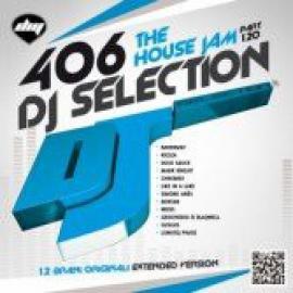 DJ Selection 406: The House Jam Part 120 - Various Production