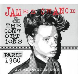 Live Aux Bains Douches - Paris 1980 - James Chance & The Contortions