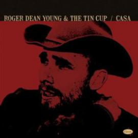 Casa - Roger Dean Young And The Tin Cup