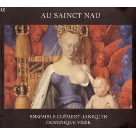 Au Sainct Nau - Ensemble Clément Janequin