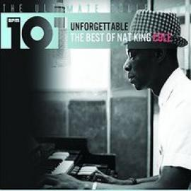 Unforgettable - The Best Of Nat King Cole - Nat King Cole