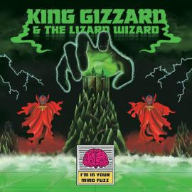 I'm In Your Mind Fuzz - King Gizzard And The Lizard Wizard