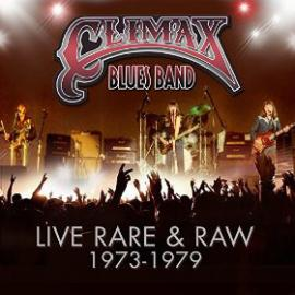 Live Rare & Raw 1973-1979 - Climax Blues Band