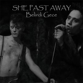 Belirdi Gece - She Past Away