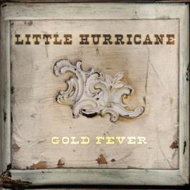 Gold Fever - Little Hurricane
