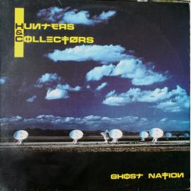 Ghost Nation - Hunters & Collectors