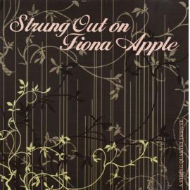 Strung Out On Fiona Apple (A String Quartet Tribute) - The Vitamin String Quartet