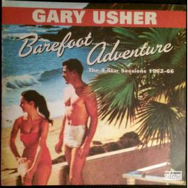 Barefoot Adventure: The 4 Star Sessions 1962-66 - Gary Usher