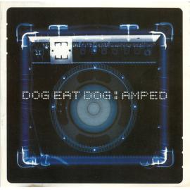 Amped - Dog Eat Dog