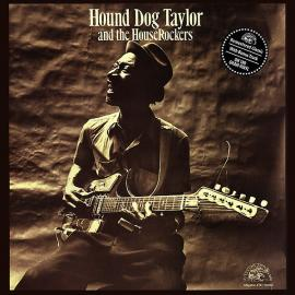 Hound Dog Taylor And The House Rockers - Hound Dog Taylor & The House Rockers