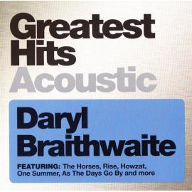 Greatest Hits Acoustic - Daryl Braithwaite