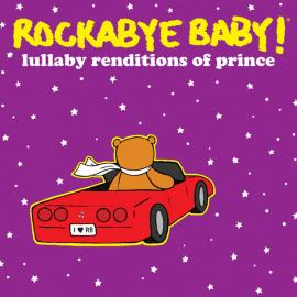 Rockabye Baby! Lullaby Renditions Of Prince - Andrew Bissell