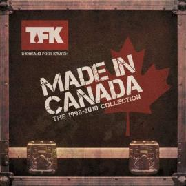 Made In Canada (The 1998-2010 Collection) - Thousand Foot Krutch