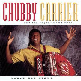 Dance All Night - Chubby Carrier & The Bayou Swamp Band