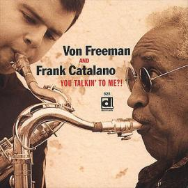 You Talkin' To Me?! - Von Freeman