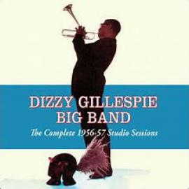 The Complete 1956-57 Studio Sessions - Dizzy Gillespie Big Band