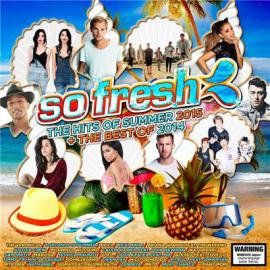 So Fresh: The Hits Of Summer 2015 + The Best Of 2014 - Various Production