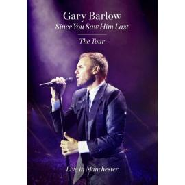 Since You Saw Him Last : The Tour - Live In Manchester - Gary Barlow