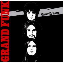 Closer To Home - Grand Funk Railroad