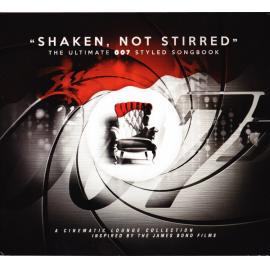 """""""Shaken, Not Stirred"""" The Ultimate 007 Styled Songbook - Various Production"""
