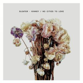 No Cities To Love - Sleater-Kinney