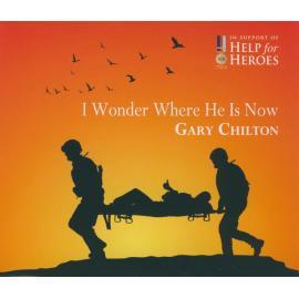 I Wonder Where He Is Now - Gary Chilton