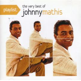 Playlist: The Very Best Of Johnny Mathis - Johnny Mathis