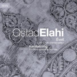 Iran: Éveil (L'art Du Luth Oriental Tanbur) = Awakening (Art Of Oriental Tanbur Lute) - Ostâd Elâhi