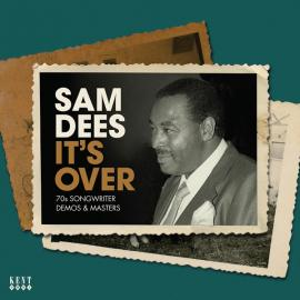 It's Over (70s Songwriter Demos & Masters) - Sam Dees