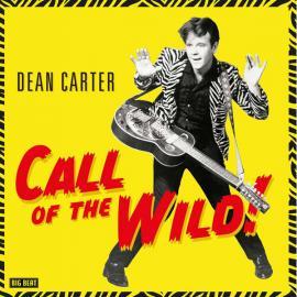 Call Of The Wild! - Dean Carter