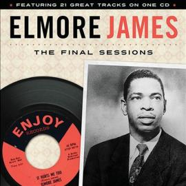 The Final Sessions - Elmore James