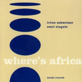 Where's Africa - Irene Schweizer