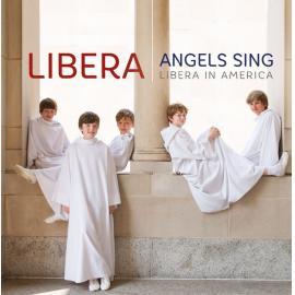 Angels Sing - Libera In America - Libera