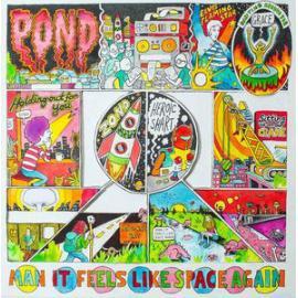Man It Feels Like Space Again - Pond