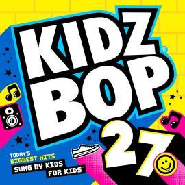 Kids Bop 27 - Kidz Bop Kids