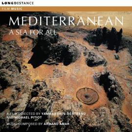 Mediterranean A Sea For All - Armand Amar