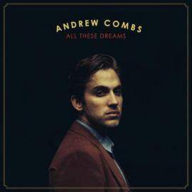 All These Dreams - Andrew Combs