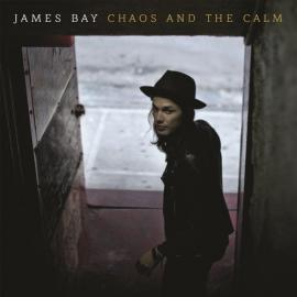 Chaos And The Calm - James Bay