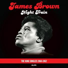 Night Train - The King Singles 1960-1962 - James Brown