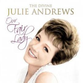 The Divine Julie Andrews - Our Fair Lady  - Julie Andrews