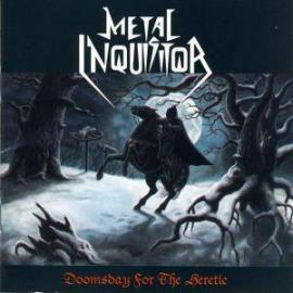 Doomsday For The Heretic - Metal Inquisitor